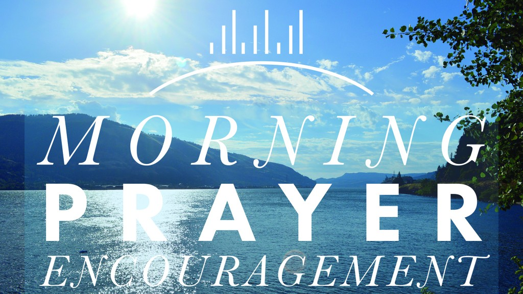 Morning Prayer Encouragement
