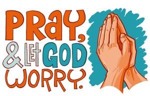 Pray and Let God Worry