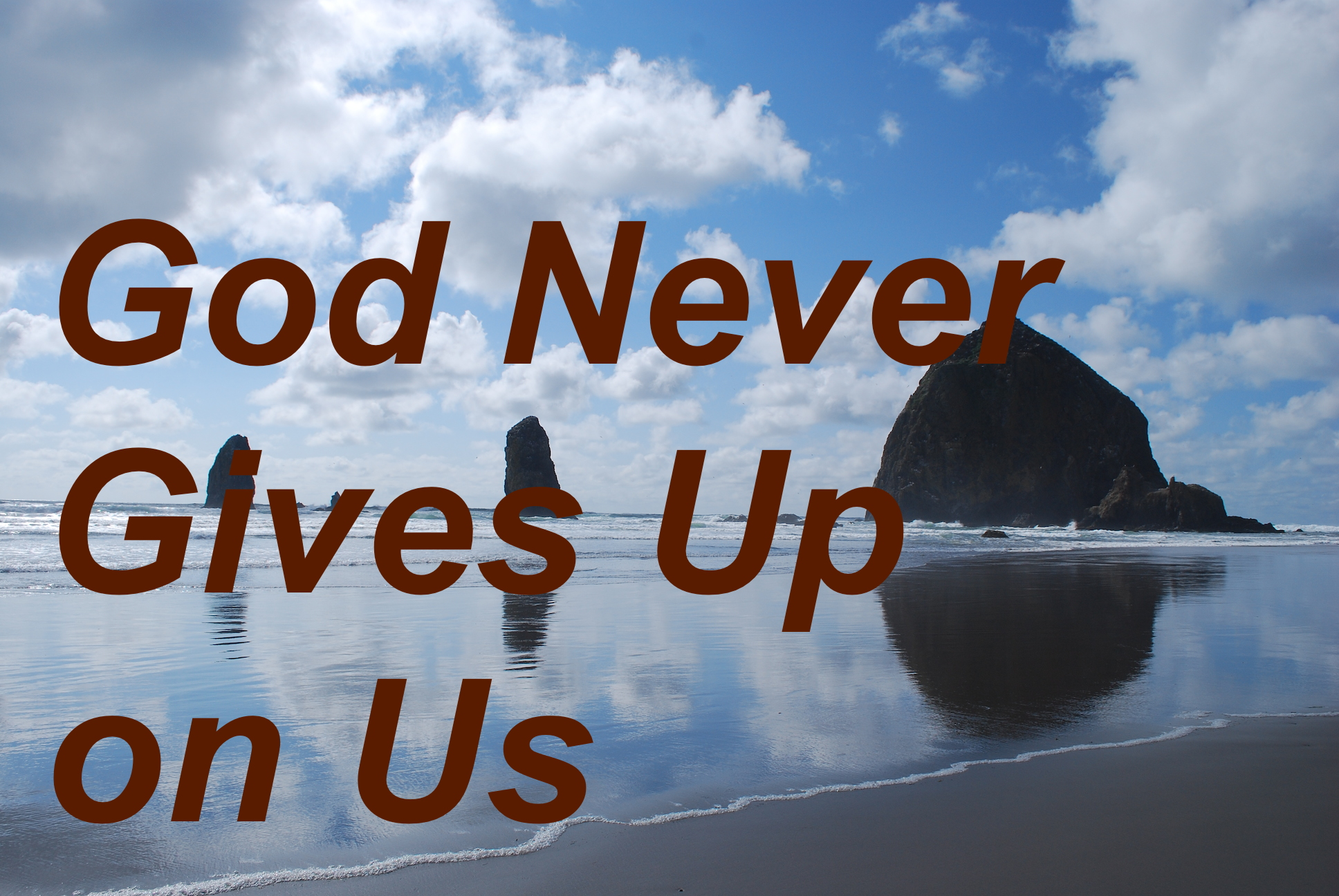 God Never Gives Up on Us