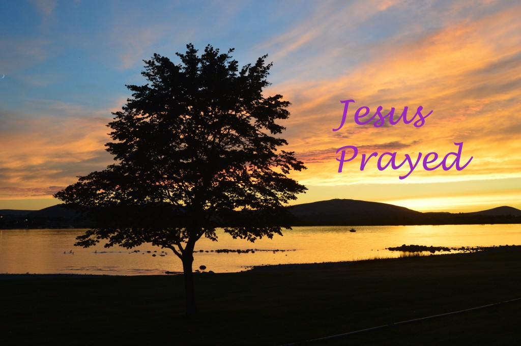 Jesus Prayed