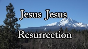 Song - Jesus Jesus Resurrection