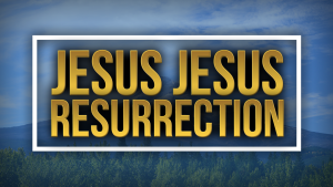 New Song: Jesus Jesus Resurrection