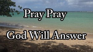Pray Pray God will answer - Hymn song - Kauai, Hawaii
