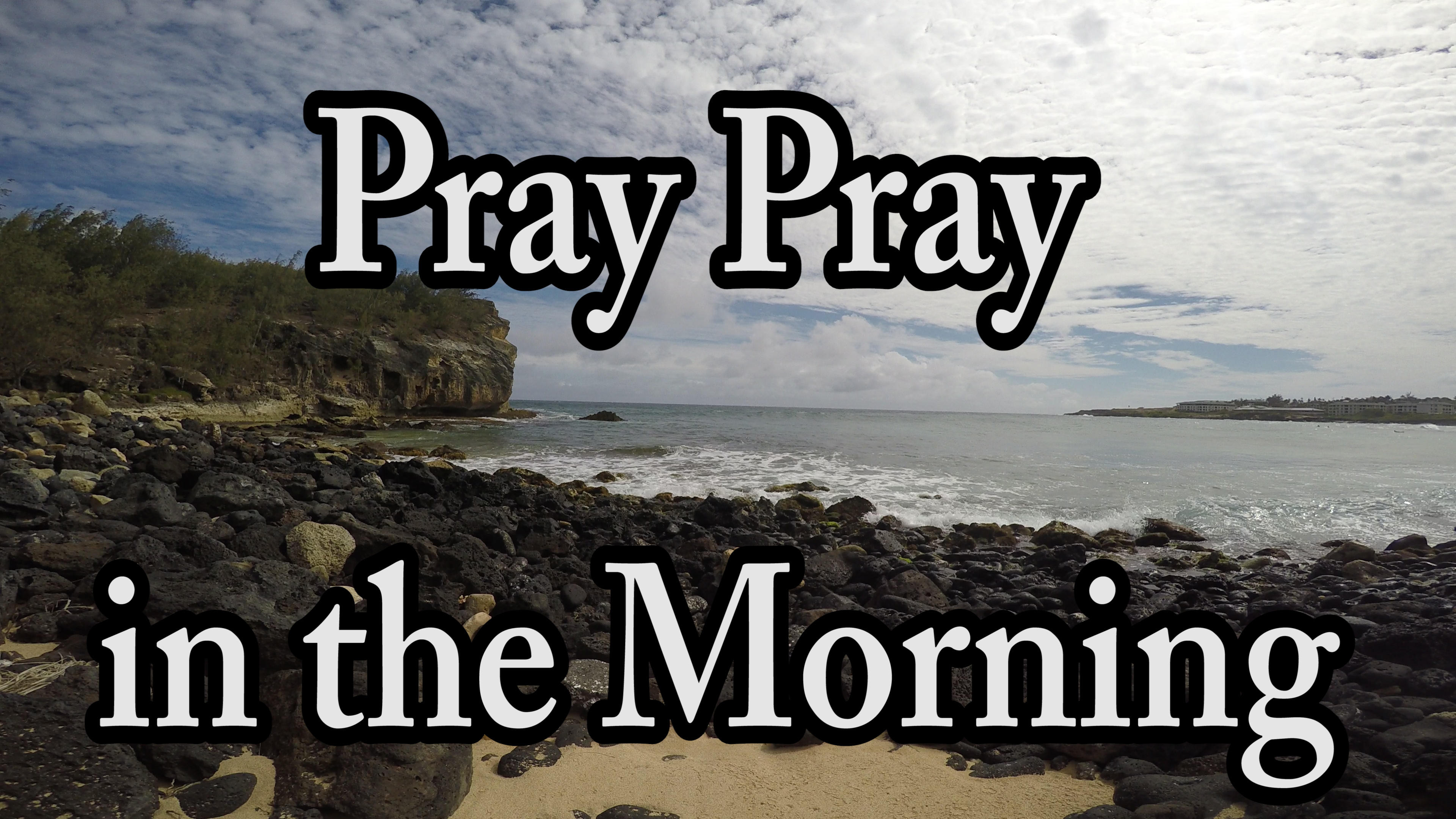 Pray Pray in the Morning