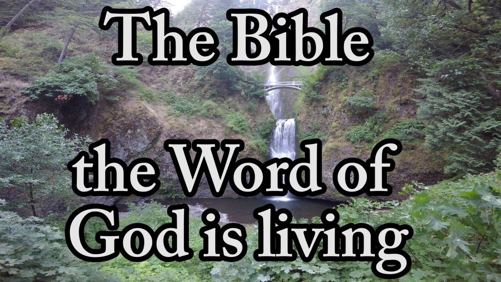 The Bible the Word of God is Living – Church Hymn